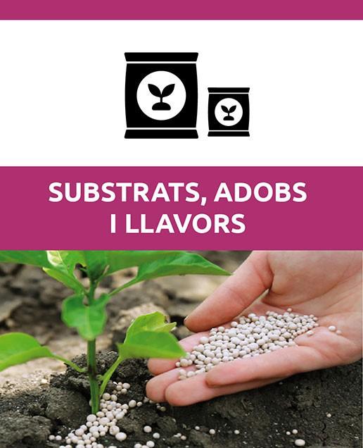 Substrats, adobs i llavors